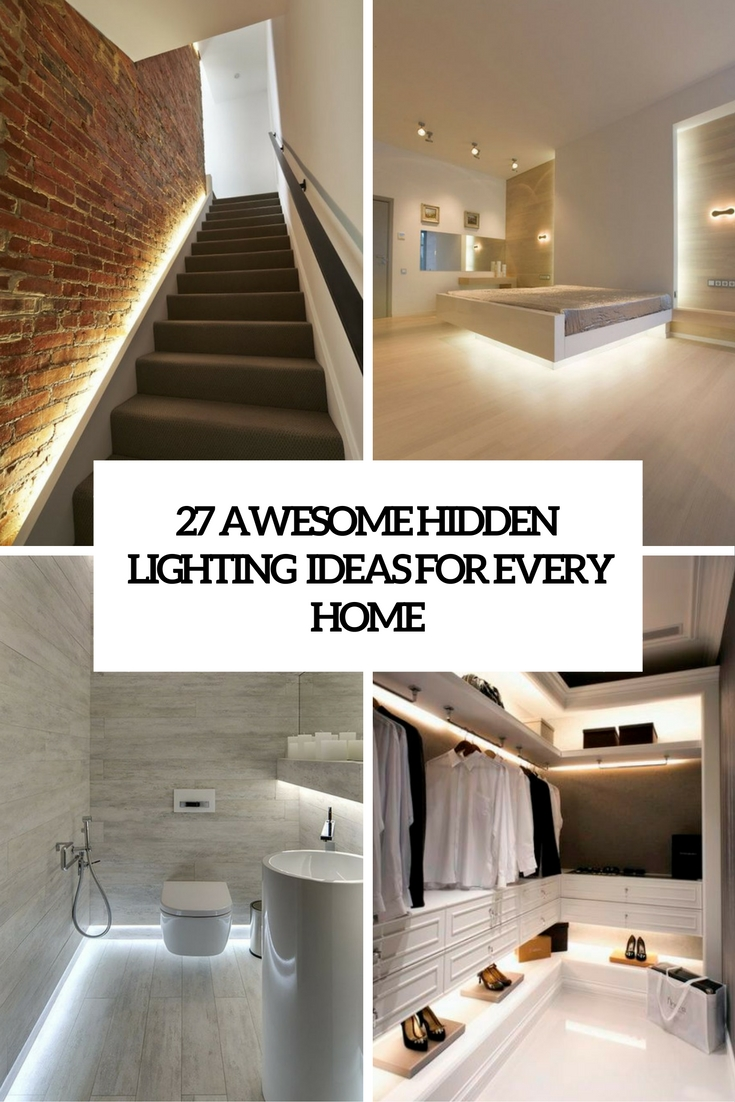27 awesome hidden lighting ideas for every home